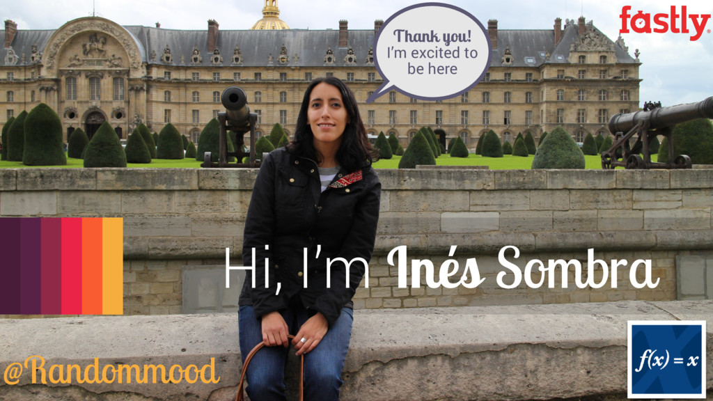 Hi, I'm Inés Sombra @Randommood Thank you! I'm ...