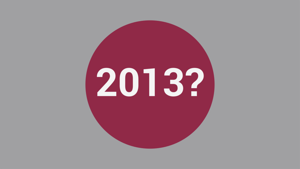 2013?