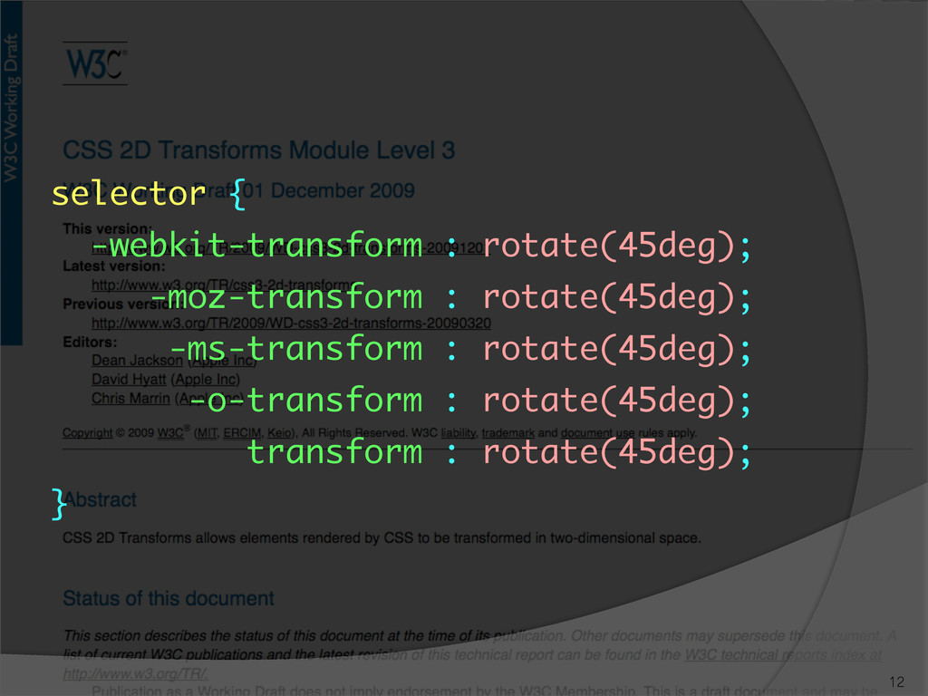 selector { -webkit-transform : rotate(45deg)...