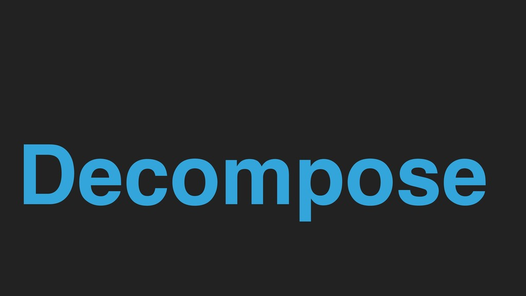Decompose