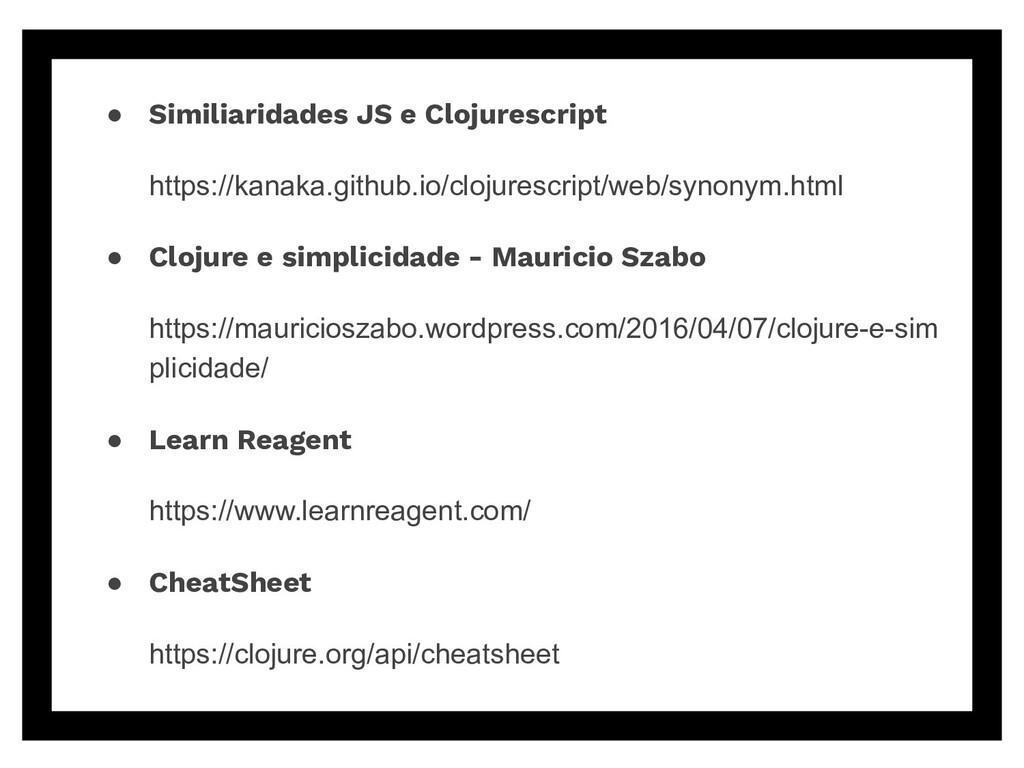 ● Similiaridades JS e Clojurescript https://kan...