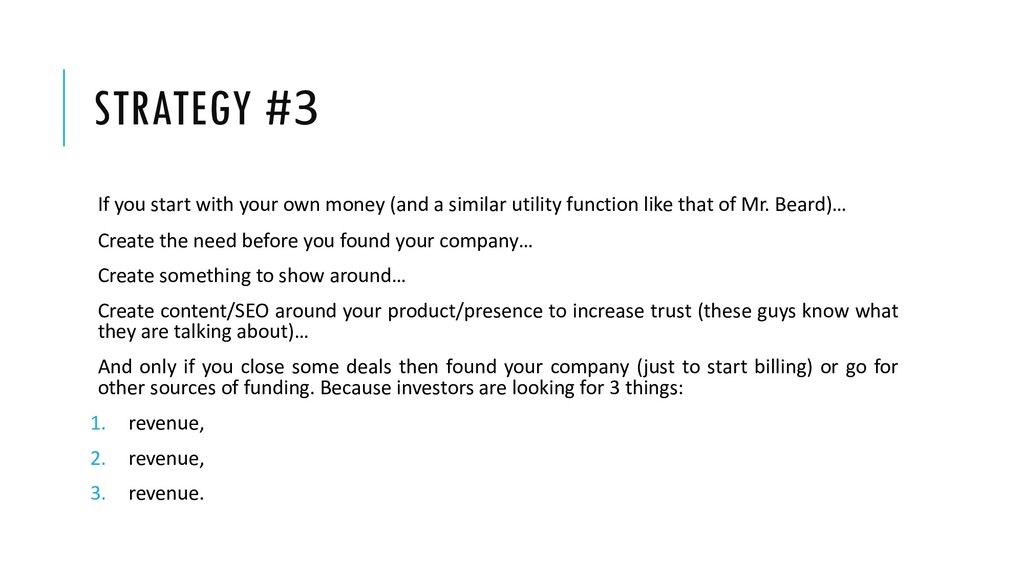 STRATEGY #3 If you start with your own money (a...