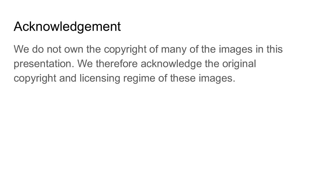 Acknowledgement We do not own the copyright of ...