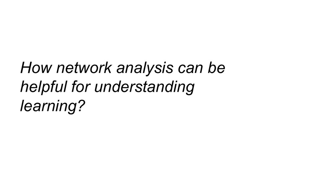 How network analysis can be helpful for underst...