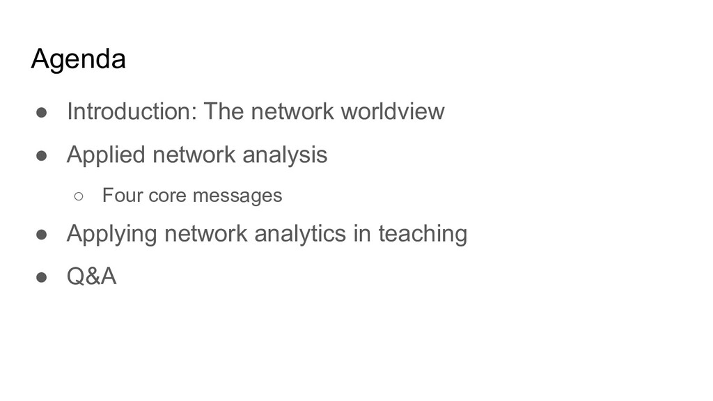 Agenda ● Introduction: The network worldview ● ...