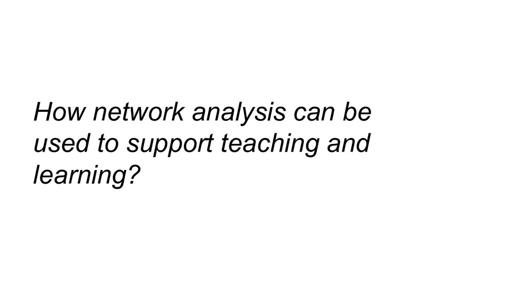 How network analysis can be used to support tea...