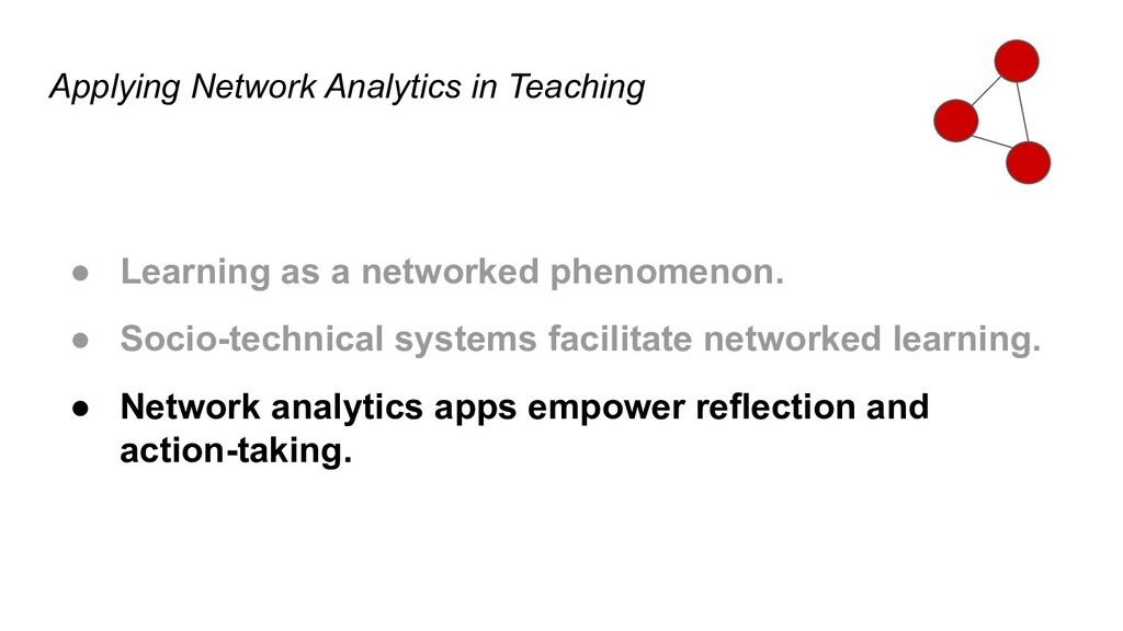 Applying Network Analytics in Teaching ● Learni...