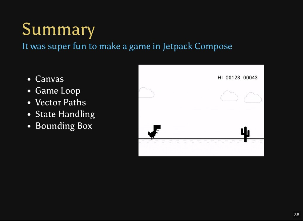 Summary It was super fun to make a game in Jetp...