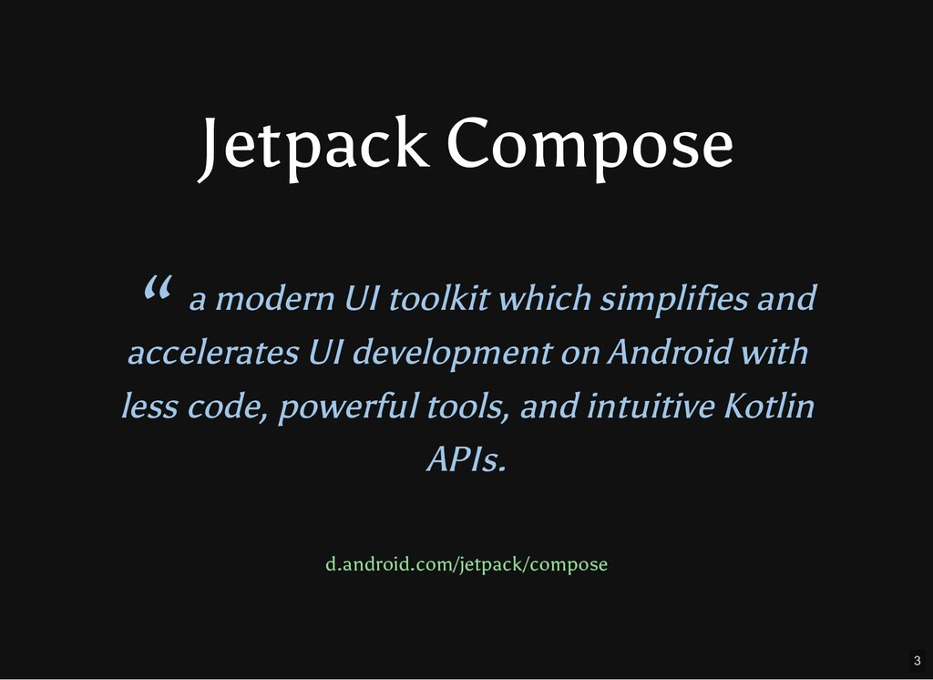 "Jetpack Compose "" a modern UI toolkit which sim..."