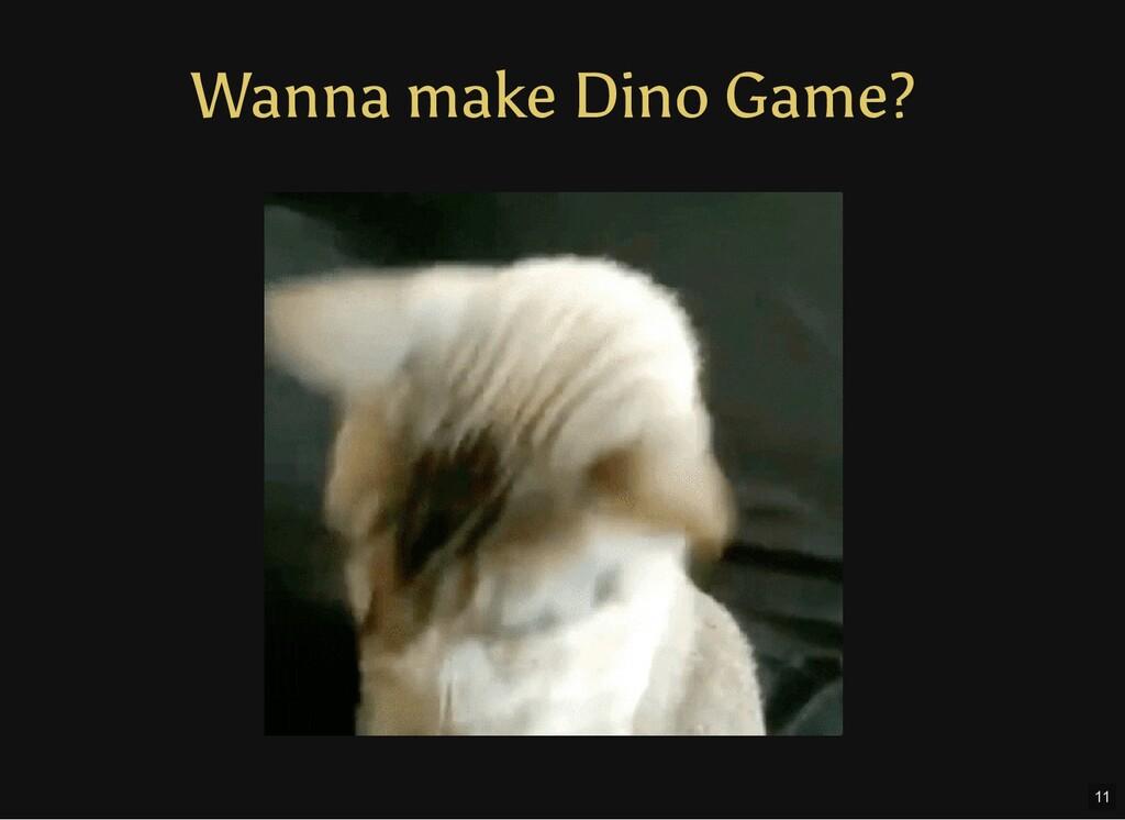 Wanna make Dino Game? 11