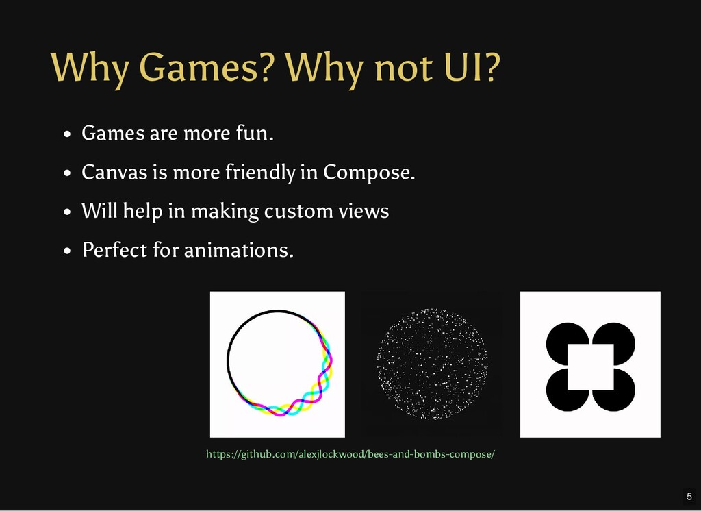 Why Games? Why not UI? Games are more fun. Canv...