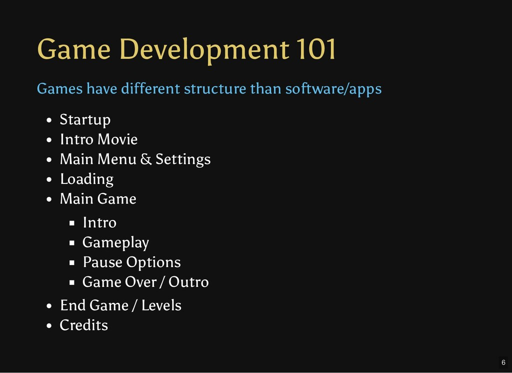 Game Development 101 Games have different struc...