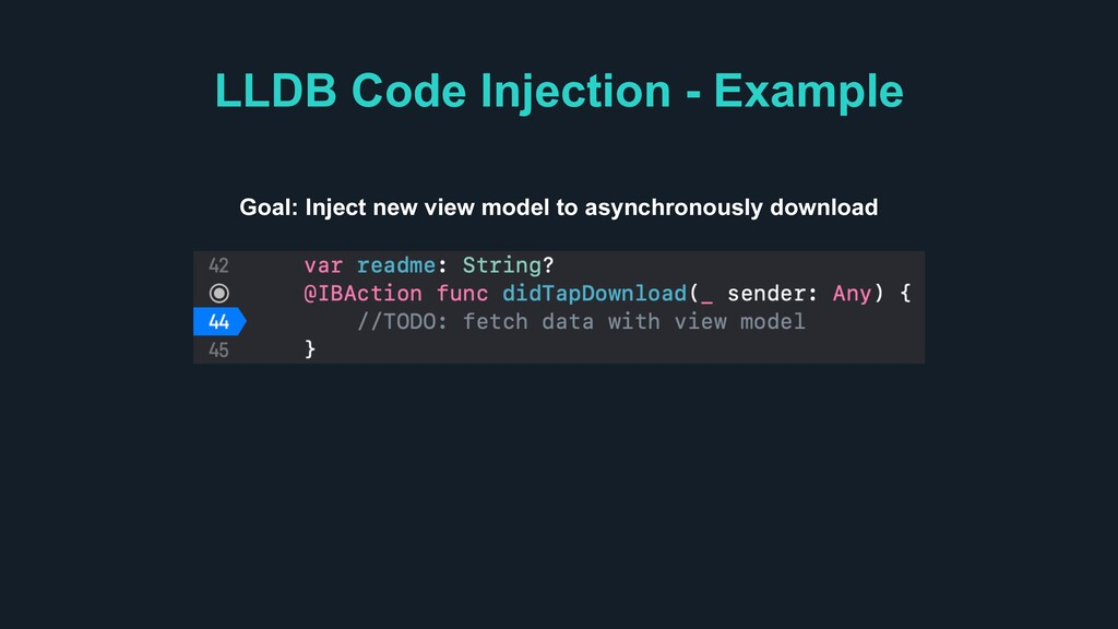 LLDB Code Injection - Example Goal: Inject new ...