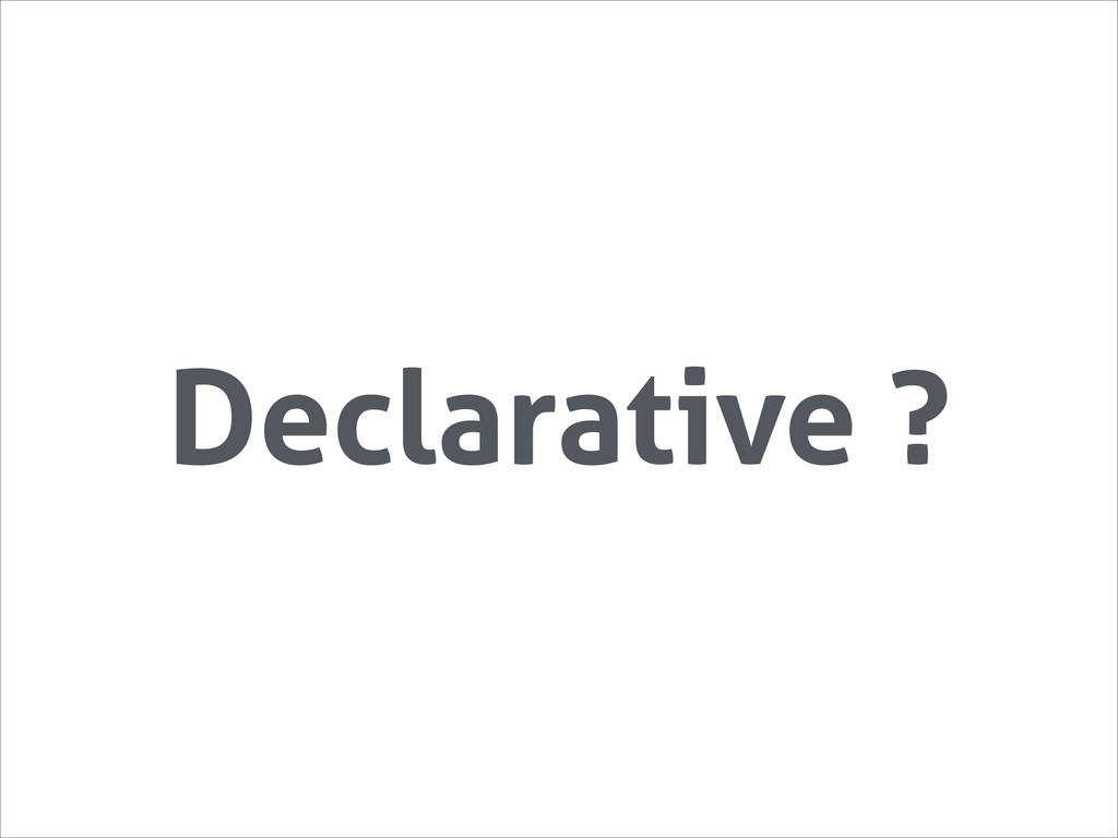 Declarative ?