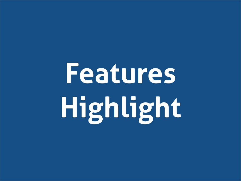 Features Highlight