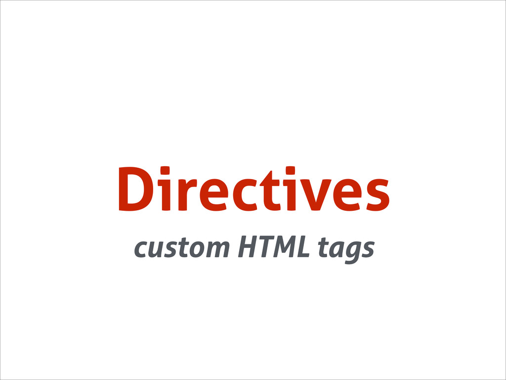 Directives custom HTML tags