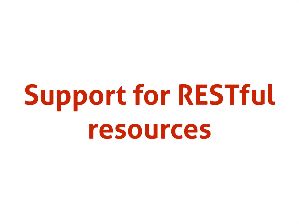 Support for RESTful resources
