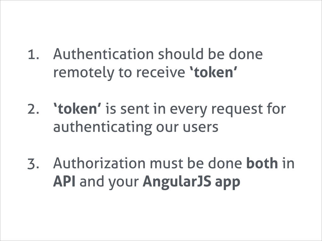 1. Authentication should be done remotely to re...