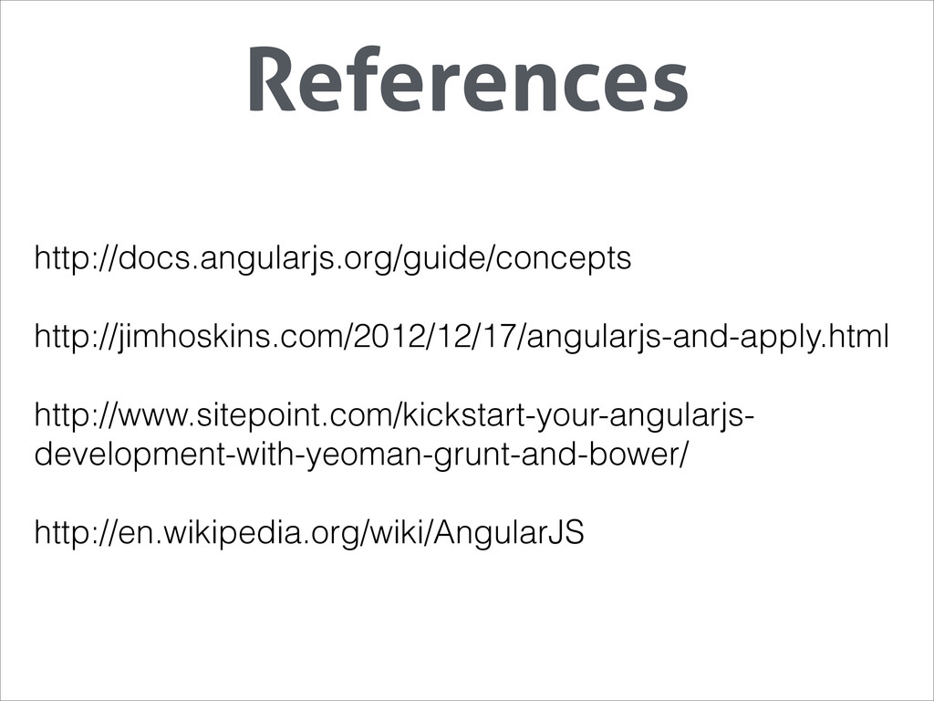 http://docs.angularjs.org/guide/concepts ! http...