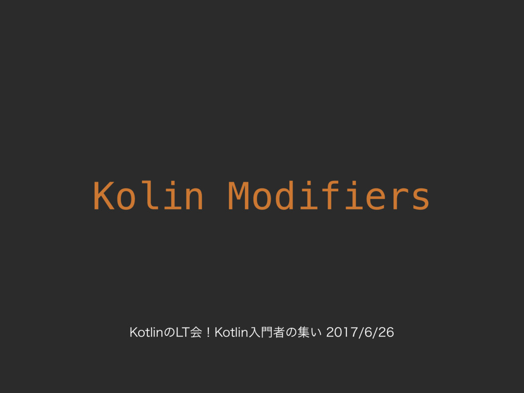 Kolin Modifiers ,PUMJOͷ-5ձʂ,PUMJOೖ໳ऀͷू͍...