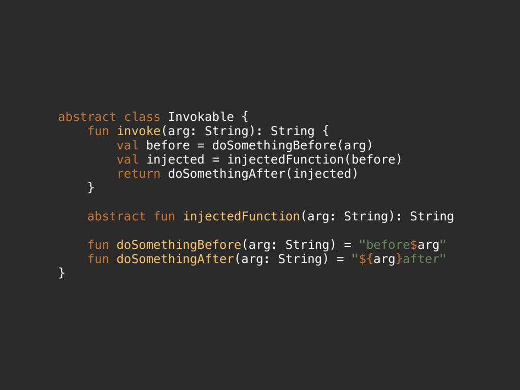 abstract class Invokable { fun invoke(arg: Stri...