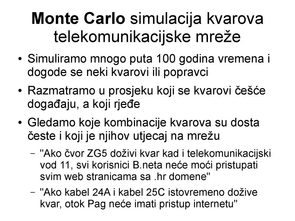 Monte Carlo simulacija kvarova telekomunikacijs...