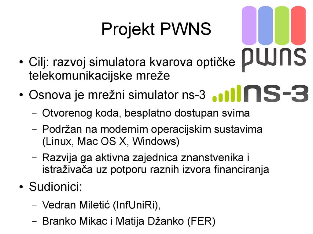Projekt PWNS ● Cilj: razvoj simulatora kvarova ...