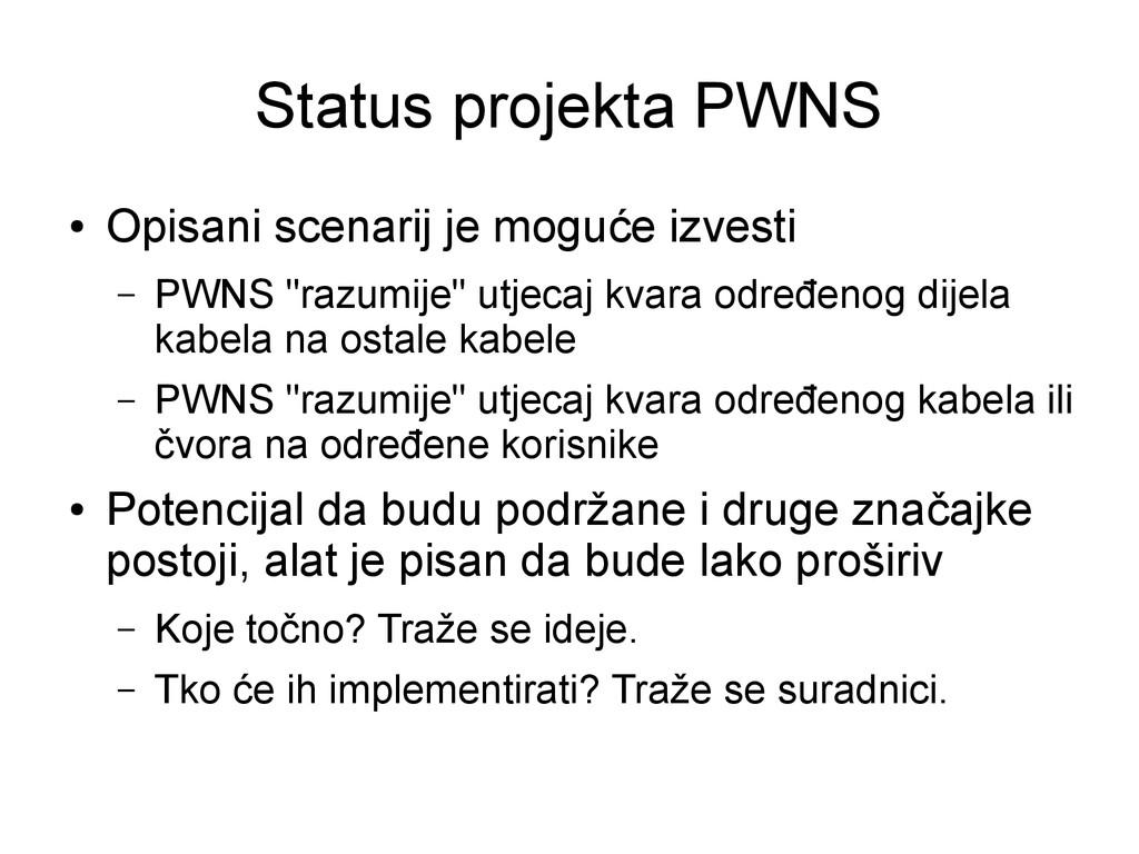 Status projekta PWNS ● Opisani scenarij je mogu...