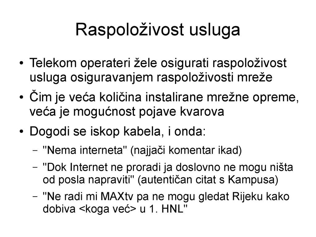 Raspoloživost usluga ● Telekom operateri žele o...