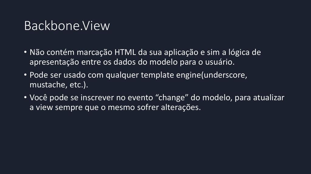 Backbone.View • Não contém marcação HTML da sua...