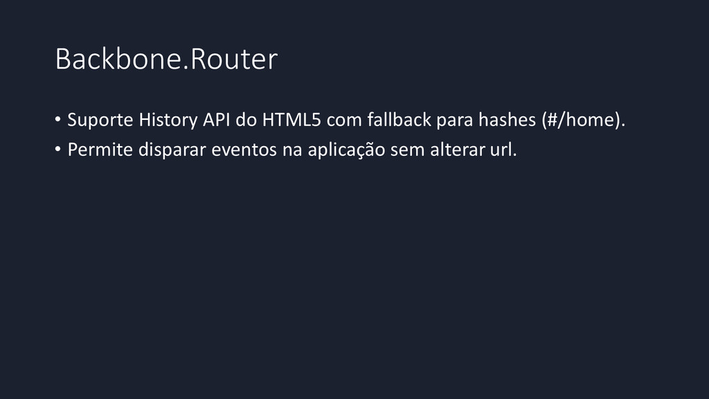 Backbone.Router • Suporte History API do HTML5 ...