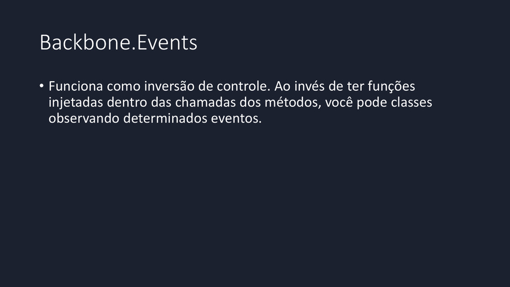 Backbone.Events • Funciona como inversão de con...