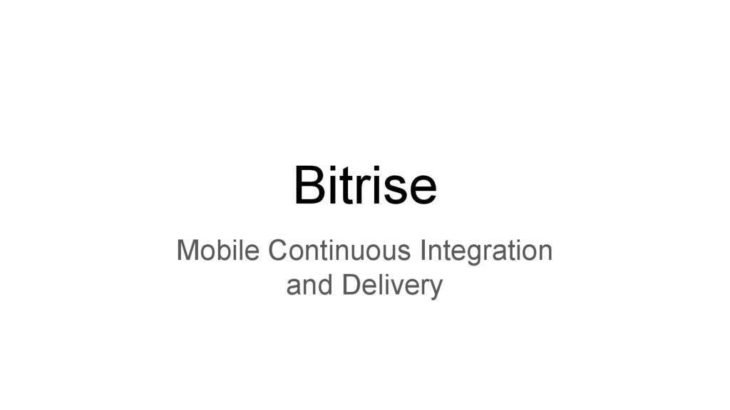 Bitrise Mobile Continuous Integration and Deliv...