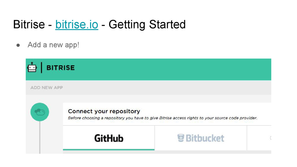 Bitrise - bitrise.io - Getting Started ● Add a ...