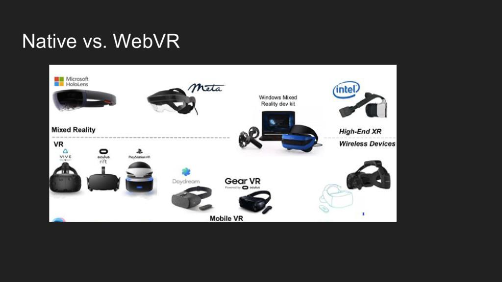 Native vs. WebVR