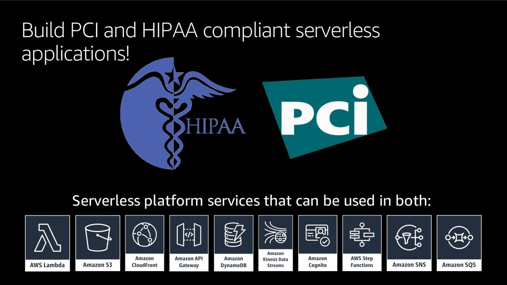 Build PCI and HIPAA compliant serverless applic...