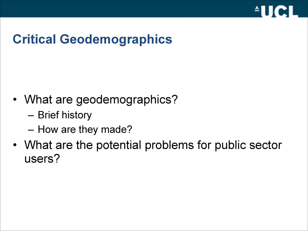 Critical Geodemographics • What are geodemograp...