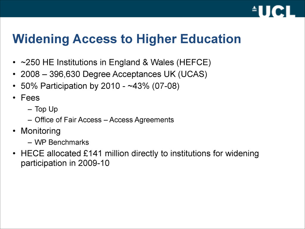 Widening Access to Higher Education • ~250 HE I...