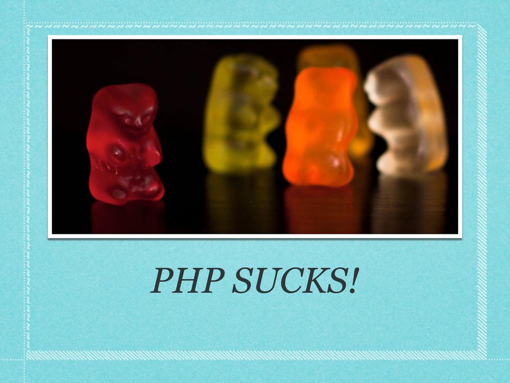 PHP SUCKS!
