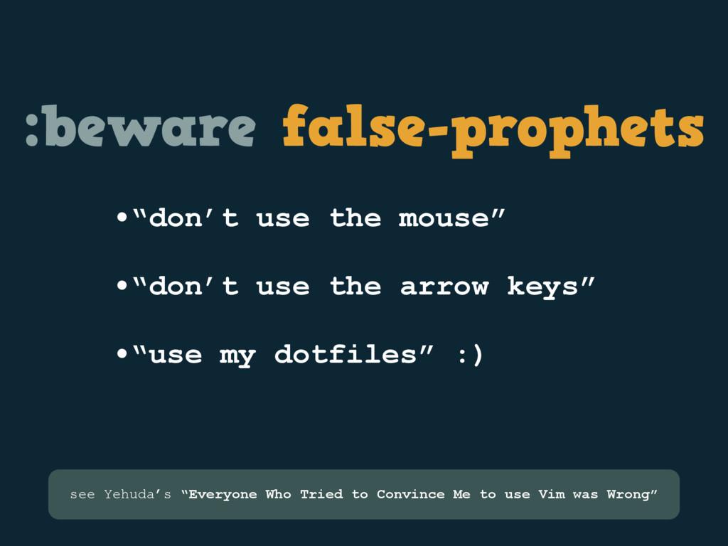":beware false-prophets •""don't use the mouse"" •..."