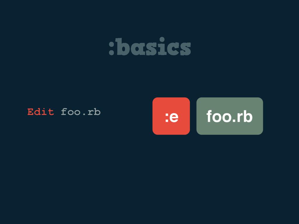 :basics foo.rb :e Edit foo.rb