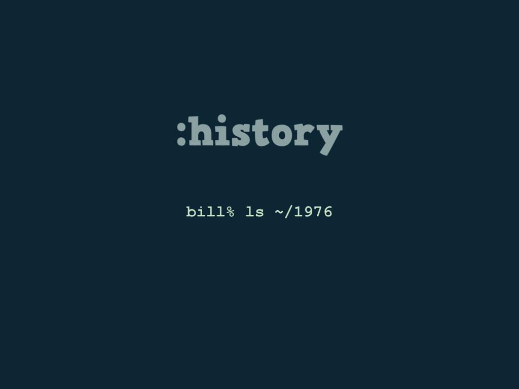 :history bill% ls ~/1976