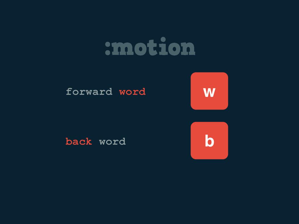 :motion w forward word back word b
