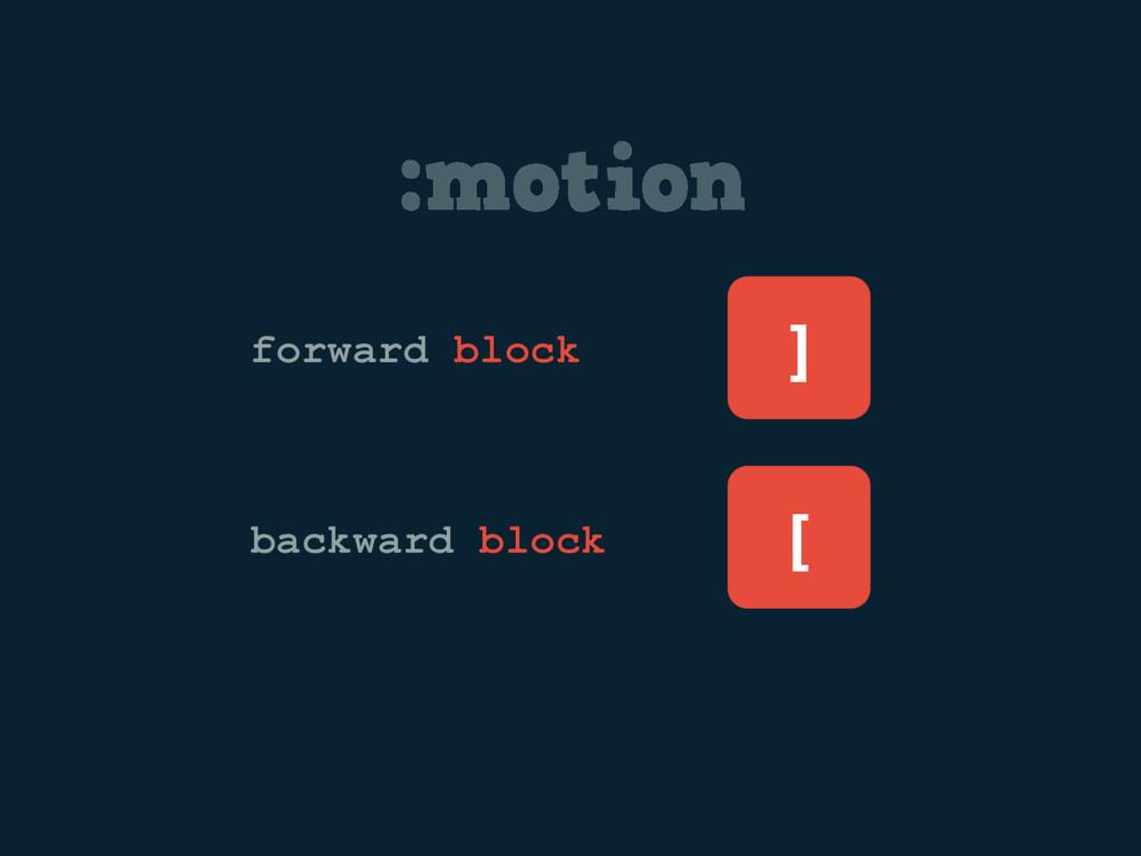 :motion ] forward block backward block [