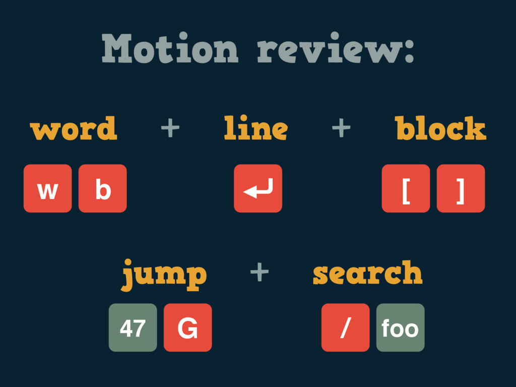 / Motion review: word + line + block ⏎ w b [ ] ...