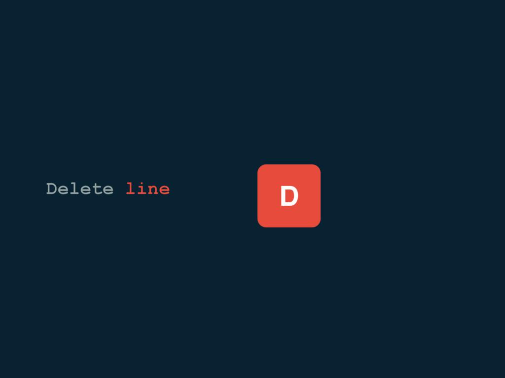 D Delete line