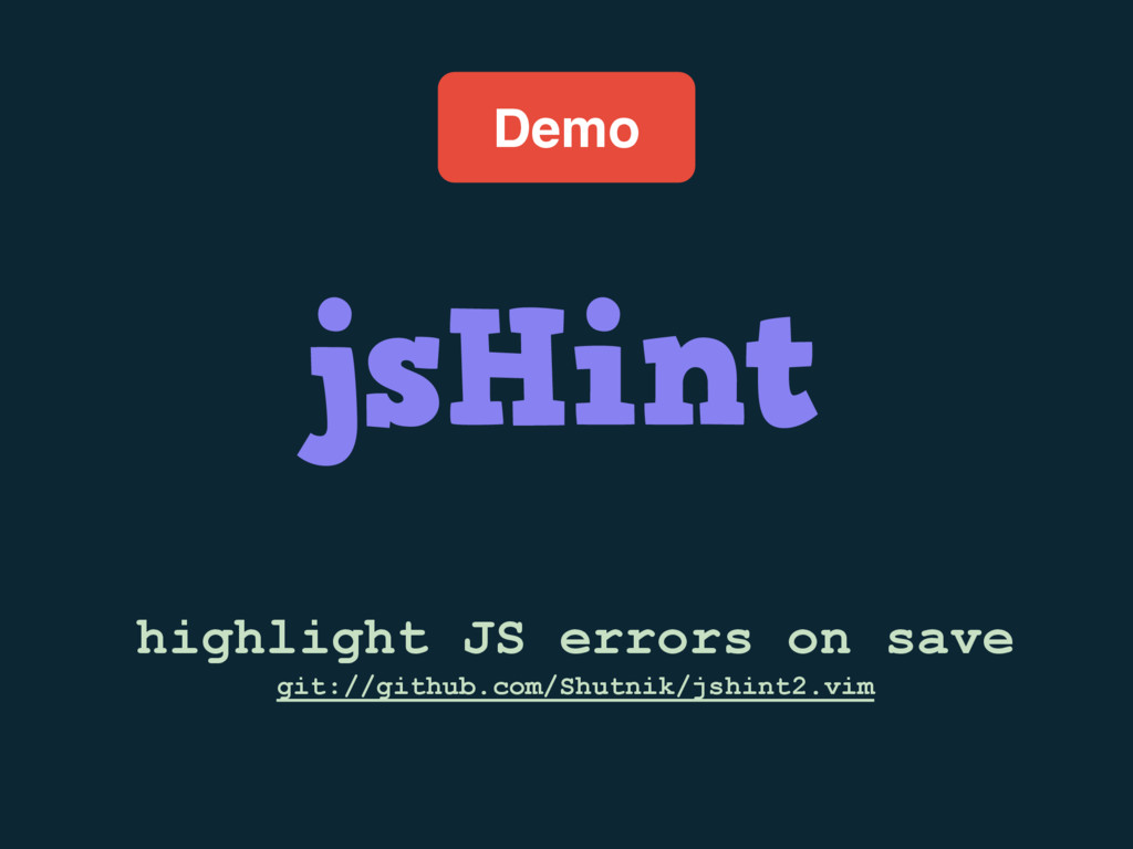 Demo jsHint highlight JS errors on save git://g...