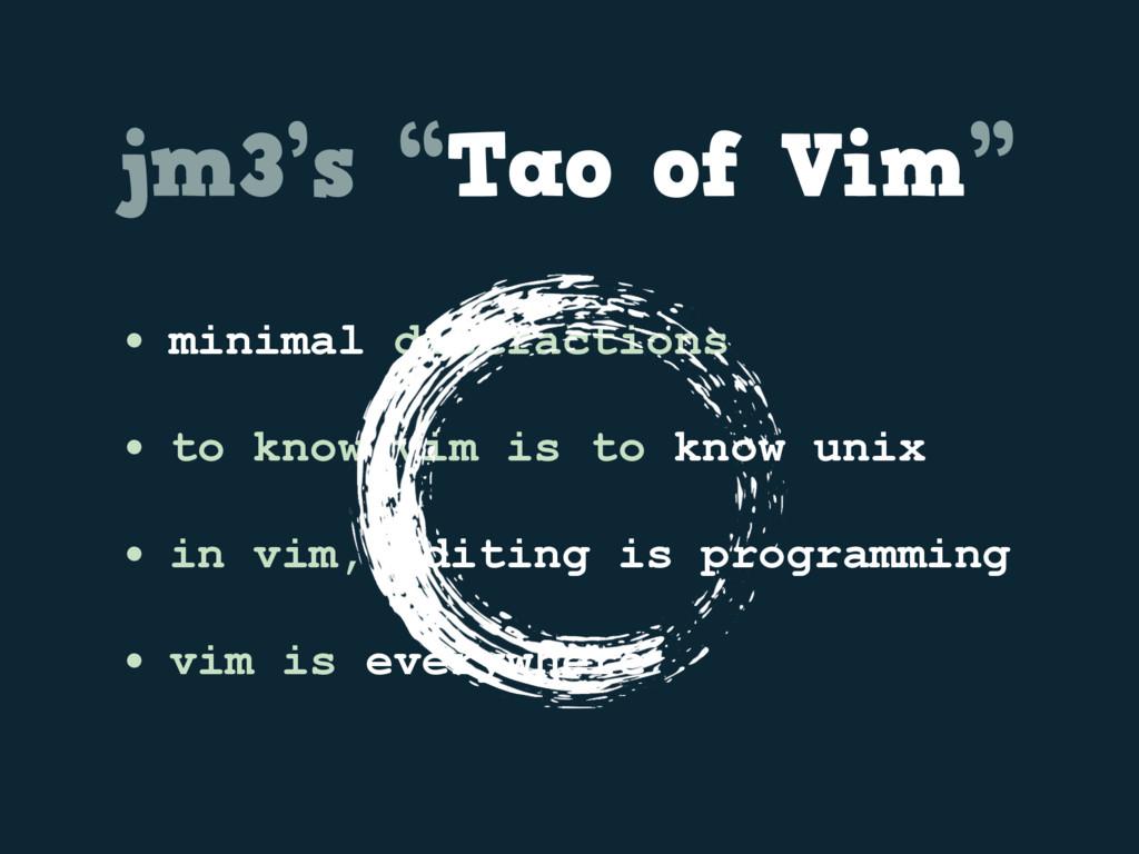 "jm3's ""Tao of Vim"" • minimal distractions • to ..."