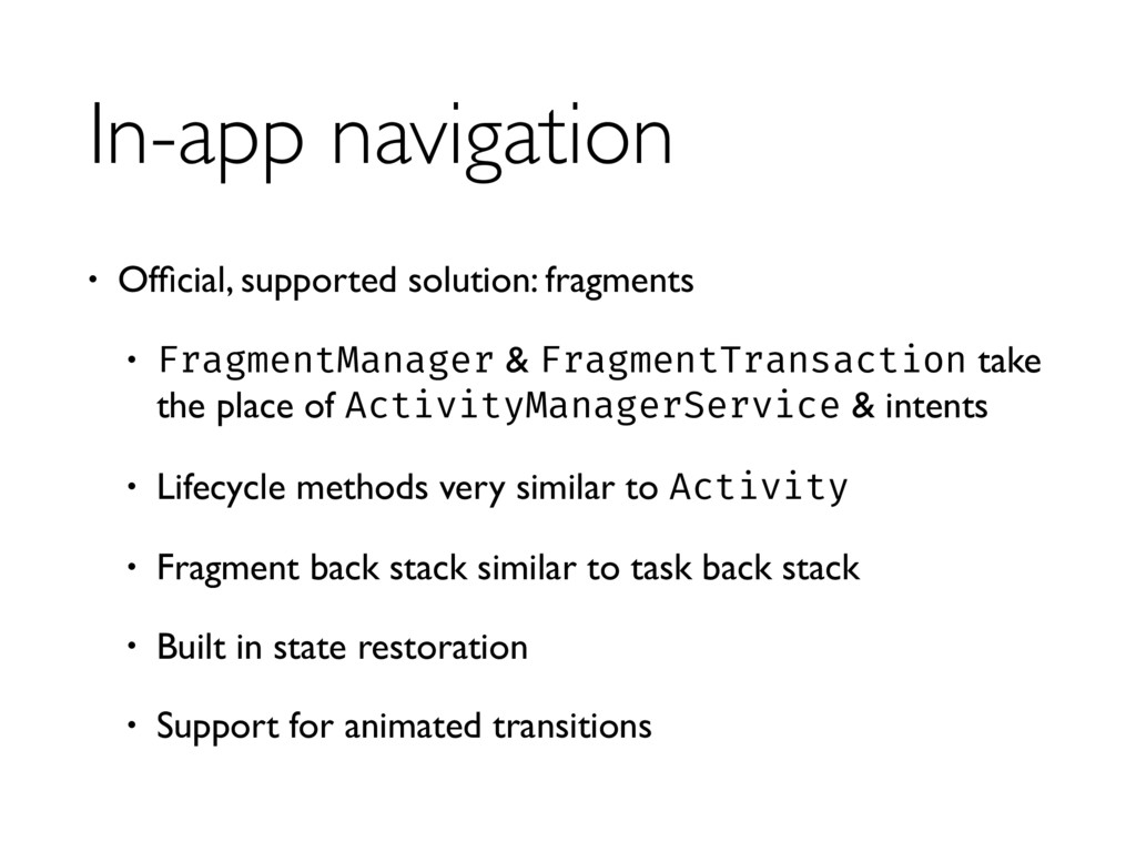 In-app navigation • Official, supported solution...