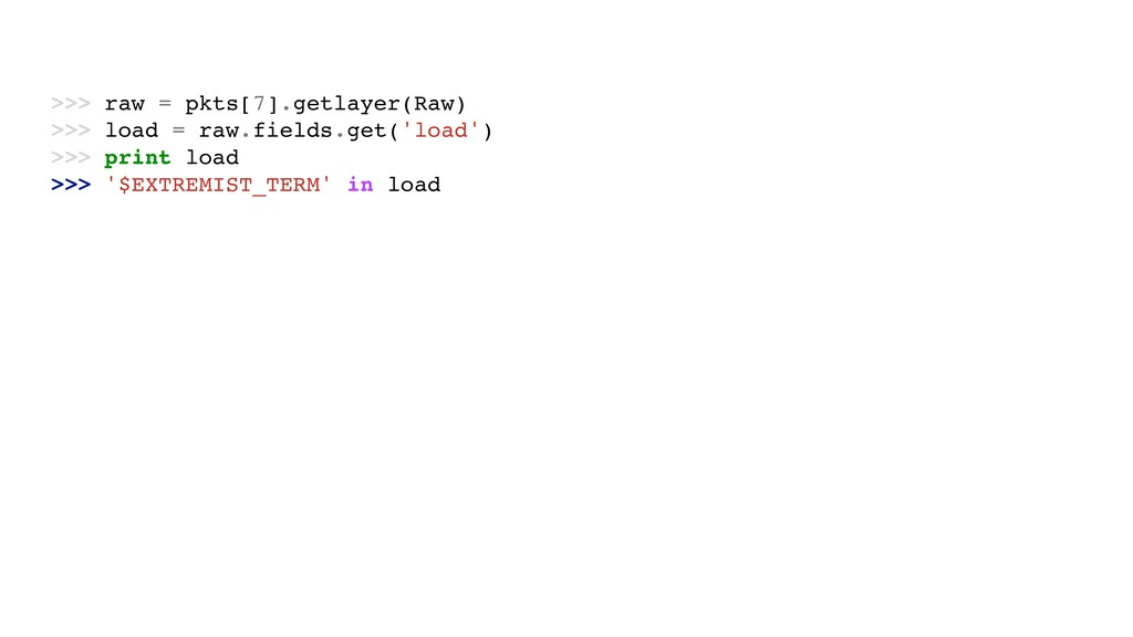 >>> raw = pkts[7].getlayer(Raw) >>> load = raw....